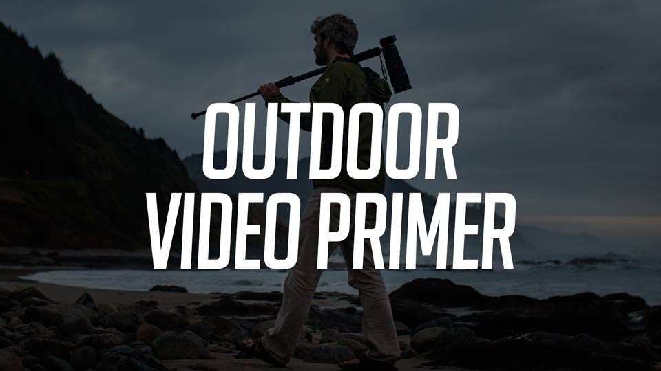 Outdoor Video Primer