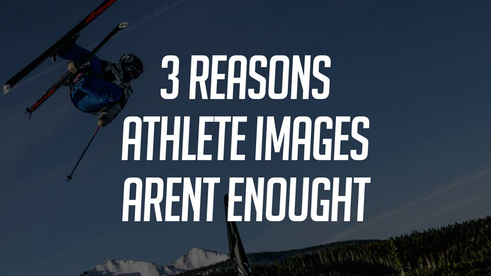 3 Reasons Why Athelete Photos Aren't Enough For Your Outdoor Brand