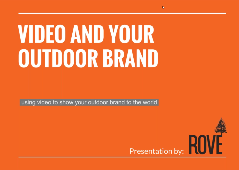 WEBINAR – Video And Your Outdoor Brand